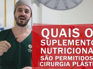 Quais os Suplementos nutricionais são permitidos em cirurgia plástica